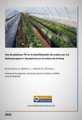 """El documento """"Uso de plásticos TIF en la desinfestación de suelos con 1,3 dicloropropeno + cloropicrina en el cultivo de la fresa"""" está disponible a la demanda en la Biblioteca de Horticultura. CLIK en la imagen"""