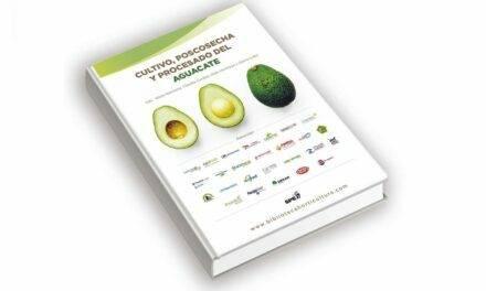 Descarga gratis el libro del aguacate: Cultivo, poscosecha y procesado del aguacate