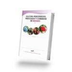 Frutos rojos, PRÓXIMO LIBRO: «Cultivo, poscosecha, procesado y comercio de berries»