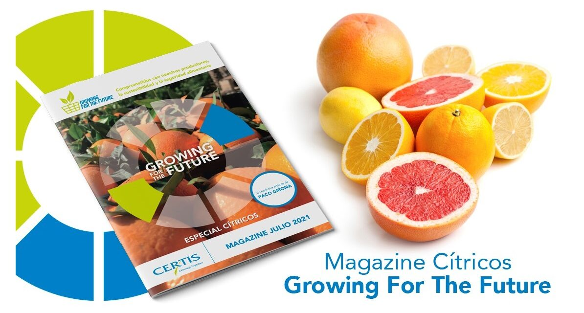 Certis: nuevo magazine Growing For The Future – especial cítricos